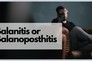 What is Balanitis or Balanoposthitis